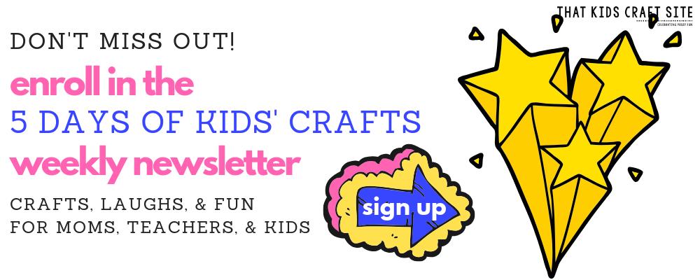 5 Days of Kids Crafts Newsletter Sign Up - ThatKidsCraftSite.com