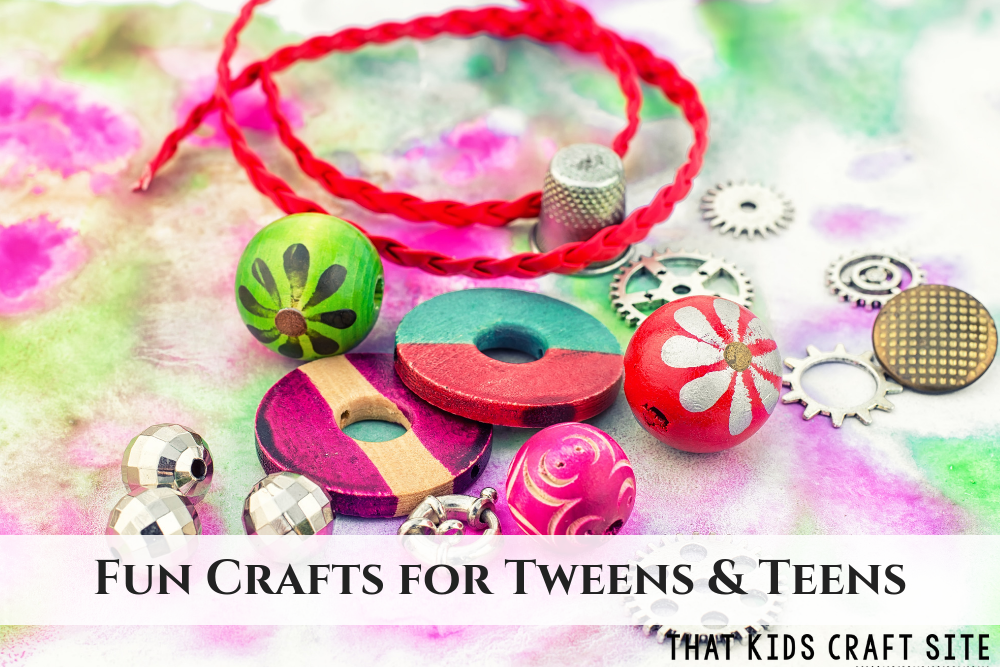 Fun Crafts for Tweens and Teens - ThatKidsCraftSite.com